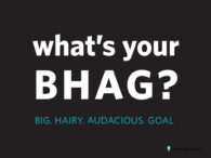 remember big hairy audacious goals?